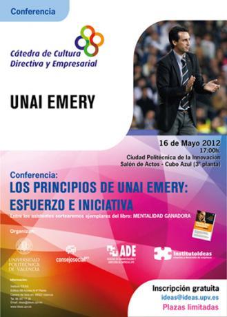 Conferencia de UNAI EMERY   Los principios de Unai Emery: Esfuerzo e iniciativa