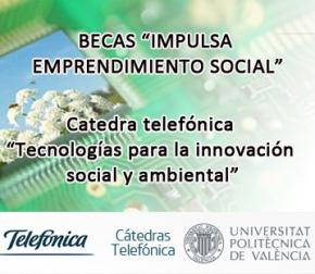 "Becas de Telefónica ""IMPULSA EMPRENDIMIENTO SOCIAL"" UPV"