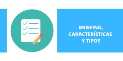 briefing,características y tipos