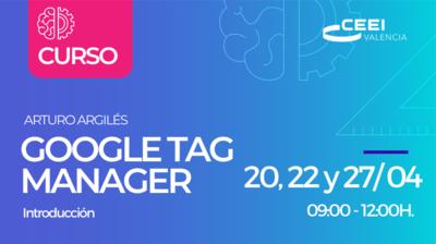 Curso de introducción a Google Tag Manager_Arturo Argilés_mayo21