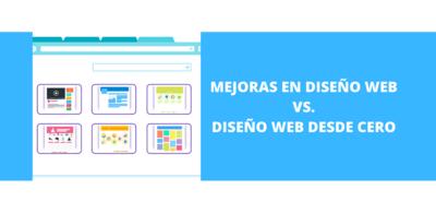 Mejoras en Diseño Web vs. Diseño Web de cero