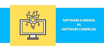 Software a medida vs software comercial